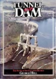Tunnel and Dam The story of the Galloway Hydros George Hill