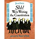 Shh! We're Writing the Constitution (       UNABRIDGED) by Jean Fritz