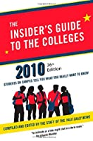 The Insider's Guide to the Colleges, 2010: Students on Campus Tell You What You Really Want to Know, 36th Edition (Insiders' Guide to the Colleges: ... Campus Tell You What You Really Want to Know)