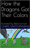 img - for How the Dragons Got Their Colors book / textbook / text book
