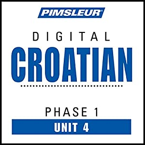 Croatian Phase 1, Unit 04 Audiobook