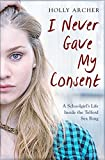 eBooks - I Never Gave My Consent: A Schoolgirl's Life Inside the Telford Sex Ring