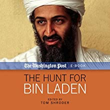 The Hunt for Bin Laden (       UNABRIDGED) by Tom Shroder - editor,  The Washington Post Narrated by Peter Ganim