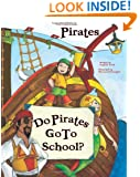 """Do Pirates Go To School?"""