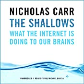 The Shallows: How the Internet Is Changing the Way We Think, Read and Remember | [Nicholas Carr]