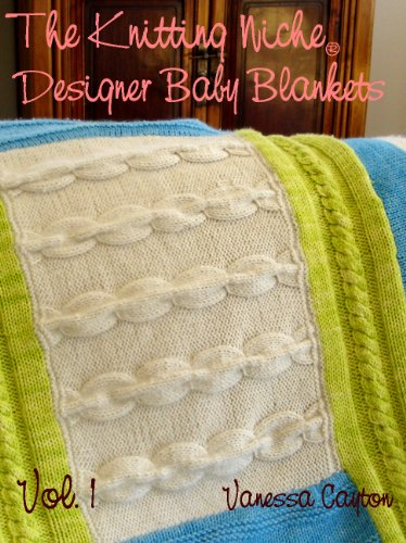 The Knitting Niche Designer Baby Blankets Volume 1