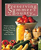 Preserving Summer's Bounty: A Quick and Easy Guide to Freezing, Canning, and Preserving, and Drying What You Grow (Rodale Garden Book)