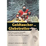 "Goldtaucher und Globetrottervon ""Willi Diet"""