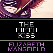 The Fifth Kiss (       UNABRIDGED) by Elizabeth Mansfield Narrated by Ruth Urquhart