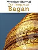 Myanmar (Burma): Temples of Bagan (Travel Guide) (English Edition)