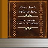 img - for Titty Mouse and Tatty Mouse book / textbook / text book