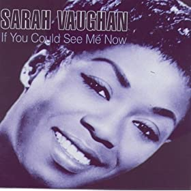 ♪If You Could See Me Now/Sarah Vaughan | 形式: MP3 ダウンロード