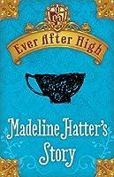 Ever After High: Madeline Hatter's Story