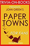Paper Towns: by John Green (Trivia-On-Books) (English Edition)