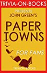 Paper Towns: by John Green (Trivia-On...