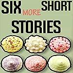 Six More Short Stories: Six Stories Short & Sweet | Brian Magar,Jason Z. Christie