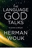 Image of The Language God Talks: On Science and Religion