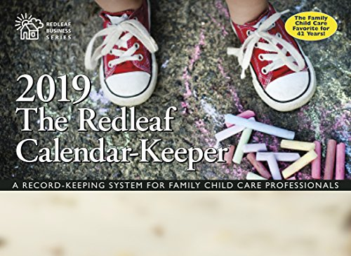 The Redleaf Calendar-Keeper 2019 A Record-Keeping System for Family Child Care Professionals (Redleaf Business Series) [Press, Redleaf] (Tapa Blanda)