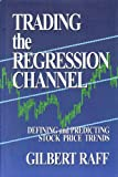 Trading the Regression Channel: Defining and Predicting Stock Price Trends