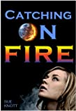 img - for Catching On Fire book / textbook / text book