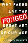 Forged: Why Fakes are the Great Art o...