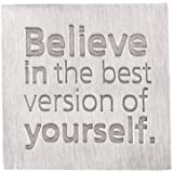 Believe in the Best Version of Yourself Pewter Paperweight