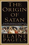 img - for By Elaine Pagels The Origin of Satan: How Christians Demonized Jews, Pagans, and Heretics (Reprint) book / textbook / text book