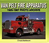 img - for Van Pelt Fire Apparatus 1925-1987 Photo Archive by Chuck Madderom (2005-06-10) book / textbook / text book
