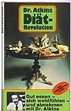 Dr. Atkins Diat-Revolution: Der Kalorienreich Weg zu Gesunder Schonheit! (3774004439) by Dr. Robert C. Atkins