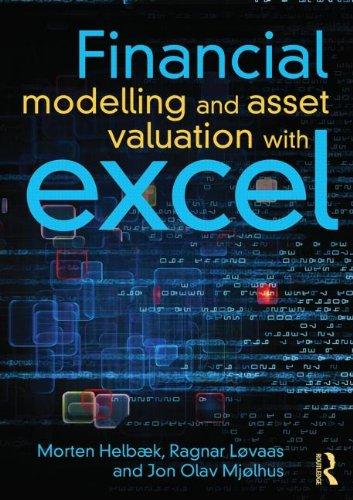 Financial Modelling and Asset Valuation with Excel, by Morten Helbæk, Ragnar Løvaas, Jon Olav Mjølhus