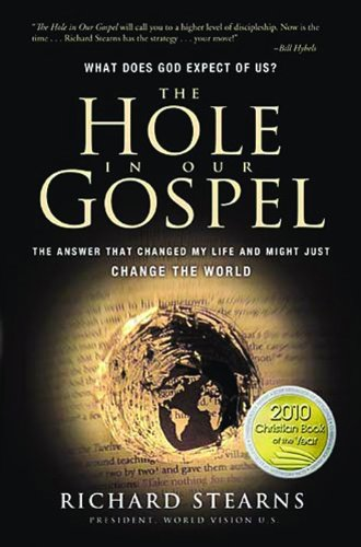 The Hole in Our Gospel: What Does God Expect of Us? The...