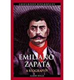 img - for [(Emiliano Zapata: A Biography )] [Author: Albert Rolls] [Jul-2011] book / textbook / text book