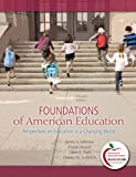 Foundations of American Education: Perspectives on Education in a Changing World, 15/e