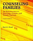 img - for Counseling Families: An Introduction to Marriage, Couple, and Family Therapy by David L Fenell (2012-01-01) book / textbook / text book