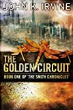 img - for The Golden Circuit (The Smith Chronicles Book 1) book / textbook / text book