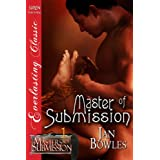 Master of Submission [Masters of Submission 1] (Siren Publishing Everlasting Classic)by Jan Bowles