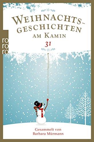 Weihnachtsgeschichten am Kamin 31: Gesammelt von Barbara Mürmann das Buch von  - Preis vergleichen und online kaufen