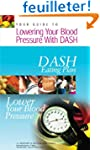 Your Guide to Lowering Your Blood Pre...