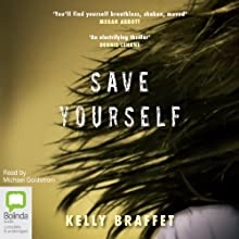 Save Yourself (       UNABRIDGED) by Kelly Braffet Narrated by Michael Goldstrom