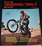 How to Ride Observed Trials Just for Fun! (091265614X) by Shipman, Carl
