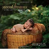 Sweet Dreams: Wishes for Our Children ~ Tracy Raver