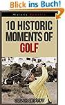 10 Historic Moments Of Golf - Histori...