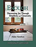 Enough: Discovering Joy Through Simplicity and Generosity, Stewardship Program Guide