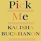 Pick Me Hörbuch von Kalisha Buckhanon Gesprochen von: Je Nie Fleming