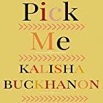 Pick Me | Kalisha Buckhanon