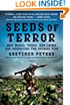 Seeds of Terror: How Drugs, Thugs, an...