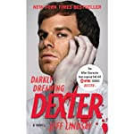 Darkly Dreaming Dexter: Dexter, Book 1 (       UNABRIDGED) by Jeff Lindsay Narrated by Jeff Lindsay