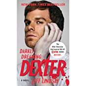 Darkly Dreaming Dexter: Dexter, Book 1 | [Jeff Lindsay]