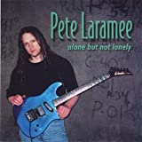 Alone But Not Lonely by Pete Laramee (2002-05-14)