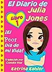 El Diario De Julia Jones - Libro 1: �...